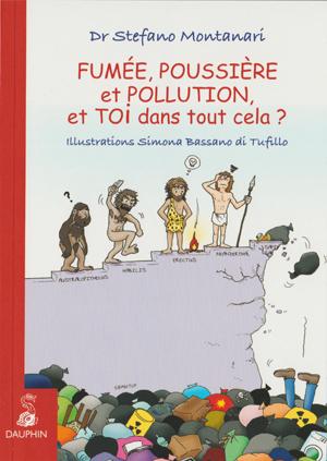 Fumée, poussiére et Pollution, et toi dans tout cela?